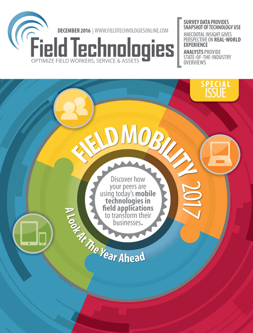 Free Edition of Field Technologies Magazine - Field Mobility in 2017