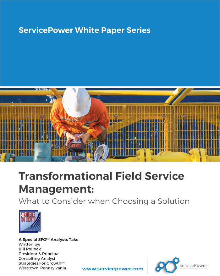 Transformational Field Service Management: What to Consider when Choosing a Solution