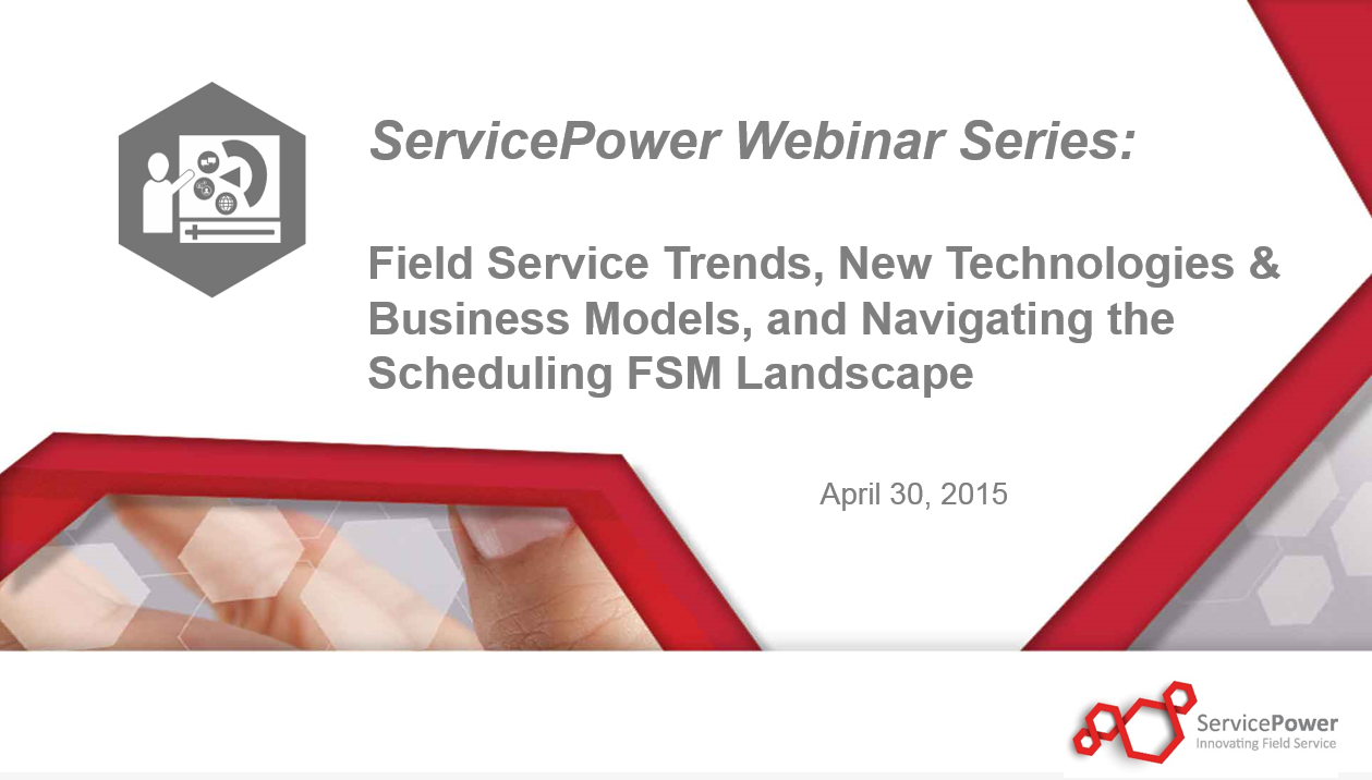 Request a Copy of Our Webinar: Field Service Management - Grasping The Changing Technology Landscape