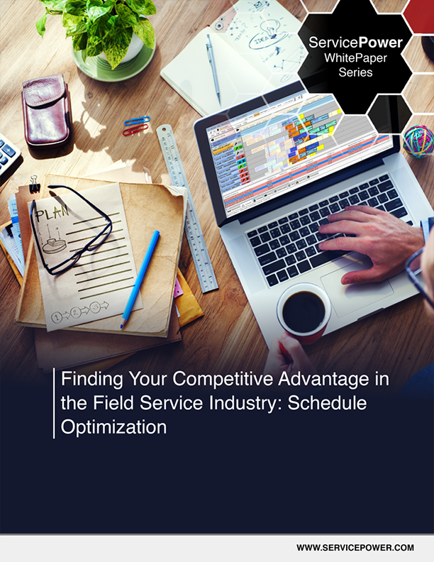 Free Whitepaper - Finding Your Competitive Advantage in the Field Service Industry: Schedule Optimization