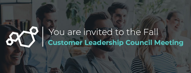 By Invitation Only - Fall Customer Leadership Council Meeting