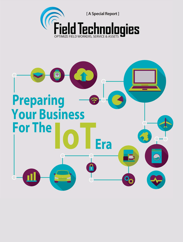 Free Field Technologies Special Report! Preparing Your Business For The IoT Era