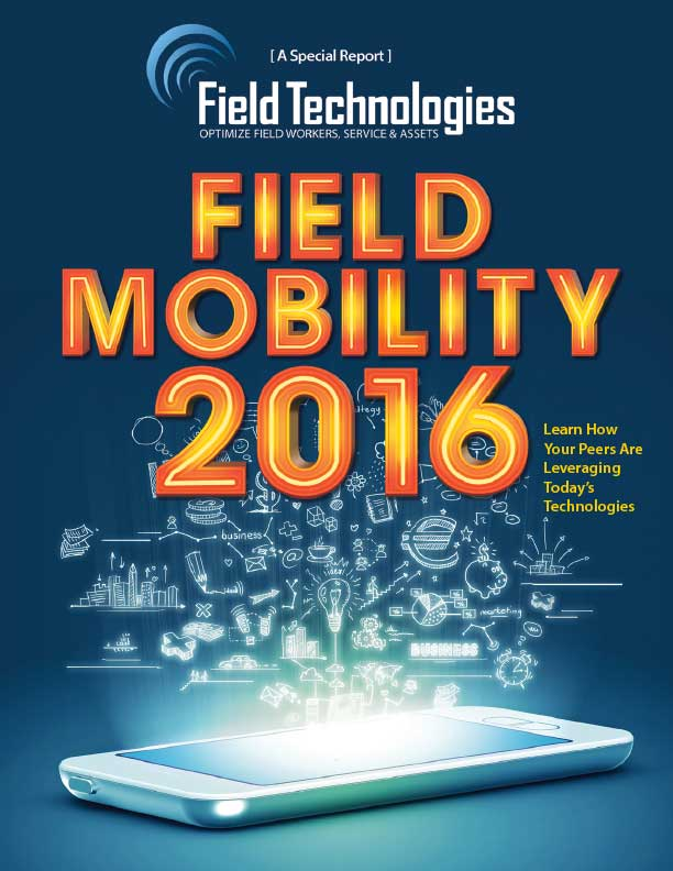Field Mobility 2016: Learn How Your Peers are Leveraging Today's Technologies