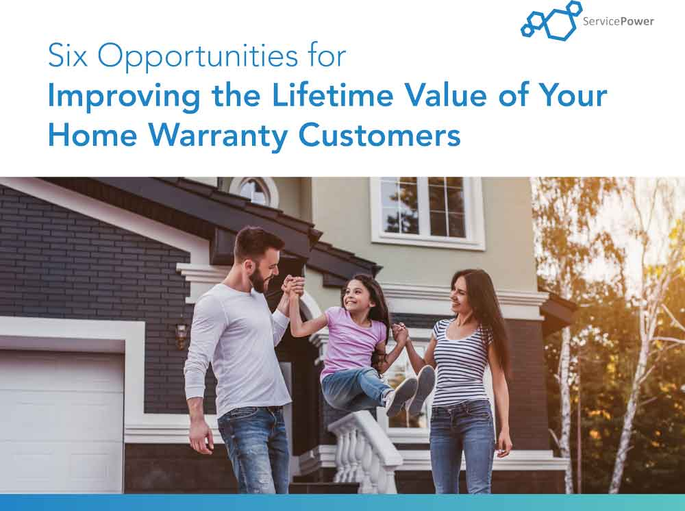 Six Opportunities for Improving the Lifetime Value of Your Home Warranty Customers