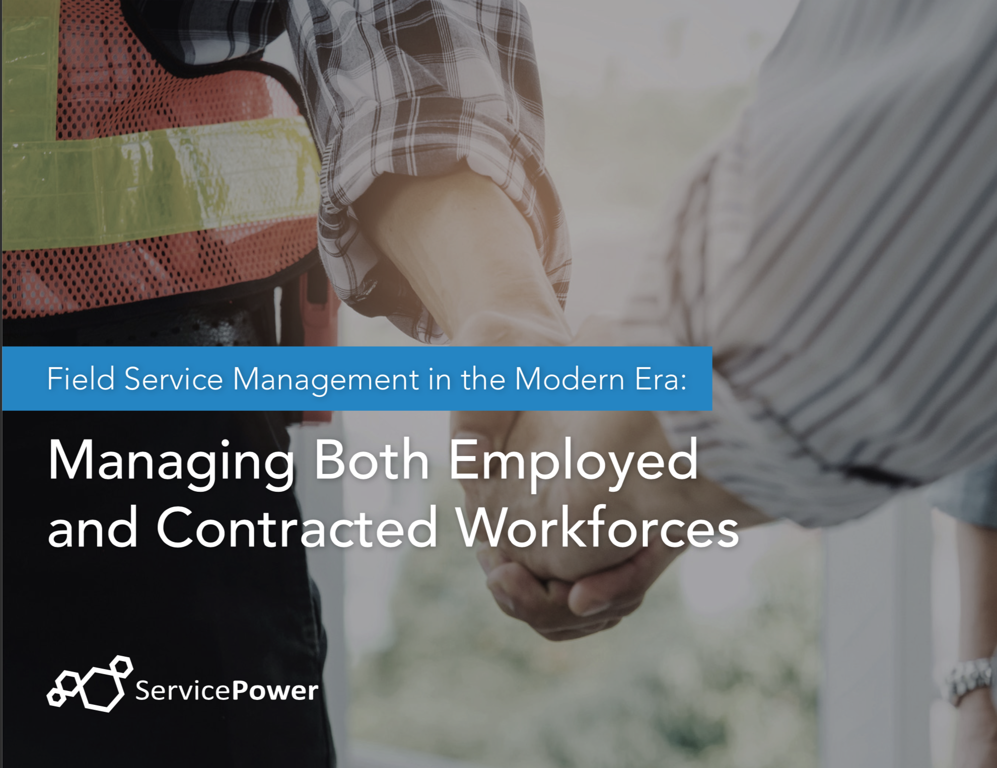 Field Service Management in the Modern Era: Managing Both Employed and Contracted Workforces