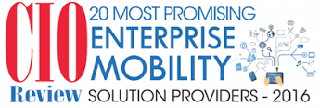 Named one of the 20 Most Promising Enterprise Mobility Solution Providers of 2016 by CIO Review!