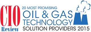 Named to CIO Review's 20 Most Promising Oil & Gas Technology Solution Providers 2015 List