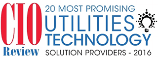 Named one of the 20 Most Promising Utilities Technology Solution Providers of 2016 by CIO Review!